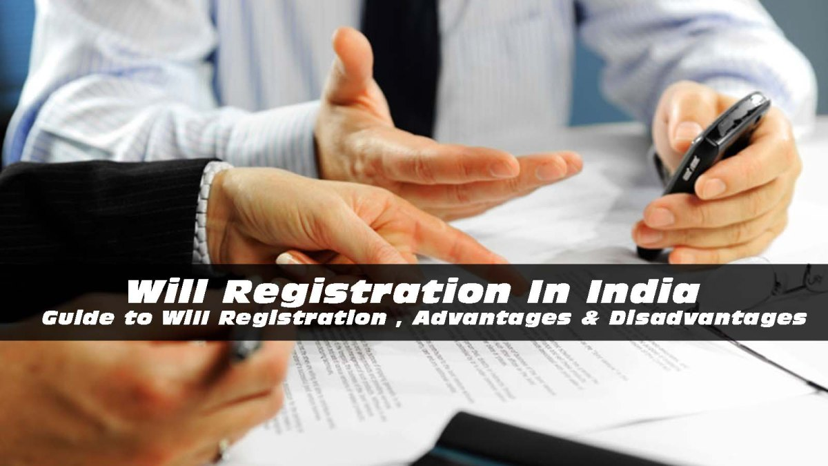 Ten reasons why you should get your Will registered in India