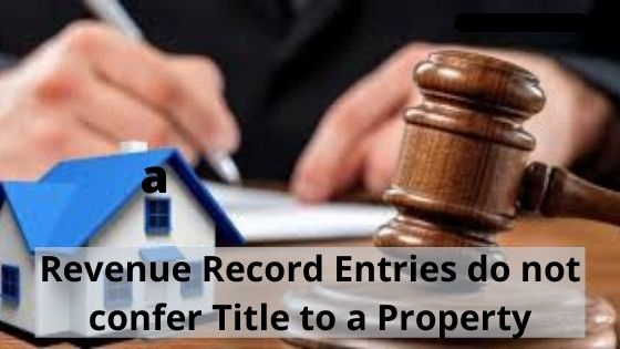 Do Revenue Record Entries confer Title to a Property in India